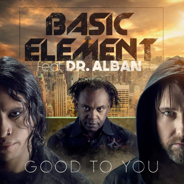 BASIC ELEMENT Feat DR ALBAN (GOOD TO YOU)